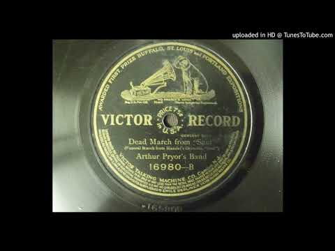 """Dead March from """"Saul"""" (George Friedrich Händel); Arthur Pryor's Band - Recorded 1911"""