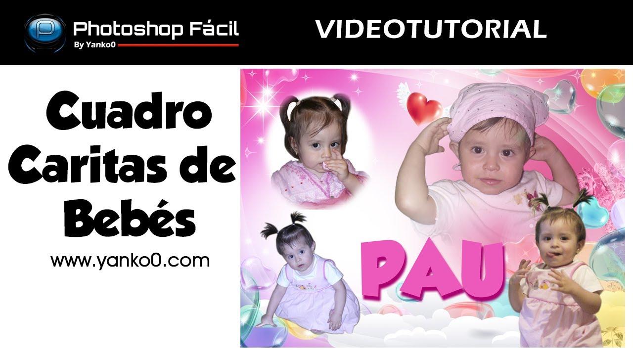 Cuadro Caritas de Bebe Photoshop by Yanko0 - YouTube