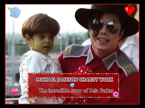 Michael Jackson charity - The incredible story of Bela Farkas