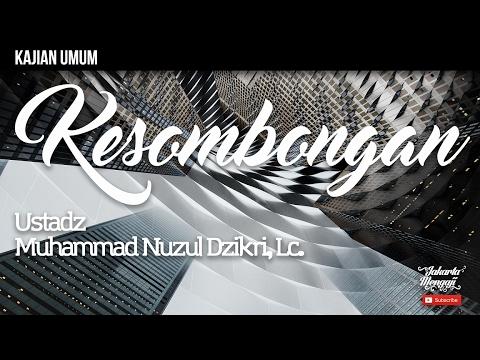 Kajian Islam : Kesombongan - Ustadz Muhammad Nuzul Dzikri, Lc.