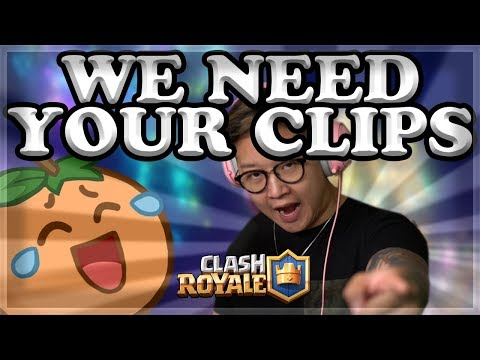 Submit Your Clash Royale Clips! 🍊