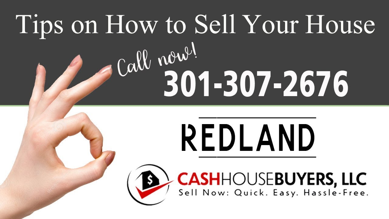 Tips Sell House Fast Redland Call 301 307 2676  We Buy Houses