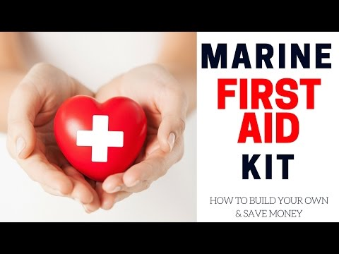 Build The Best Marine First Aid Kit and Save Money  (Sailing The Space Between)