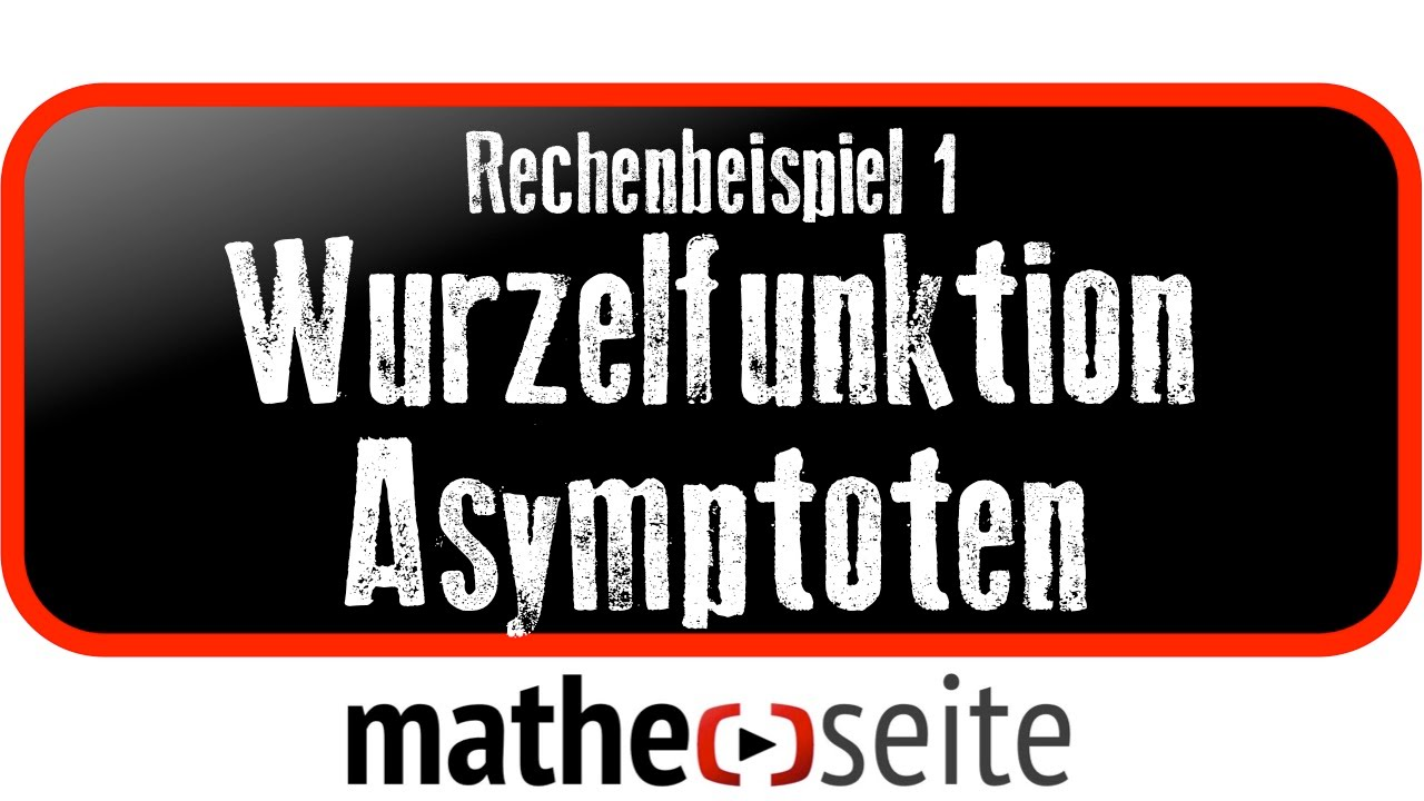 wurzelfunktion asymptote und grenzwert berechnen beispiel 1 youtube. Black Bedroom Furniture Sets. Home Design Ideas