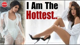 "Hottest Woman On The Planet Ban Gayi ""Priyanka Chopra"" 