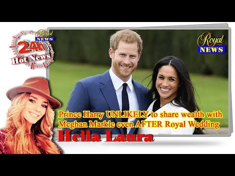 NewsRoyal - Prince Harry UNLIKELY to share wealth with Meghan Markle even AFTER Royal Wedding