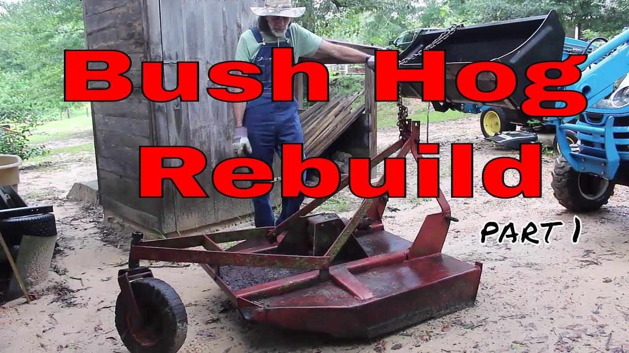Bush Hog Rebuild // Part 1