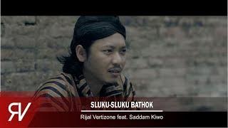 Sluku Sluku Bathok (Re-cut) - Rijal Vertizone feat. Saddam Kiwo