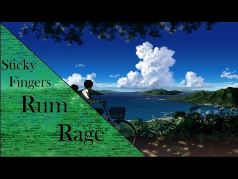 Sticky Fingers - Rum Rage Lyrics