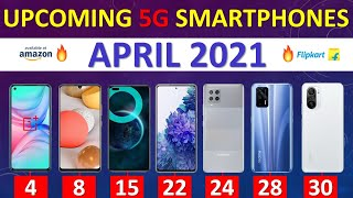 Top Upcoming 5G Smartphones April 2021🔥🔥🔥