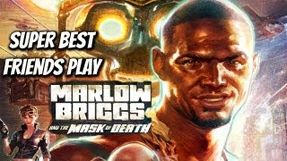 Super Best Friends Play Marlow Briggs and the Mask of Death
