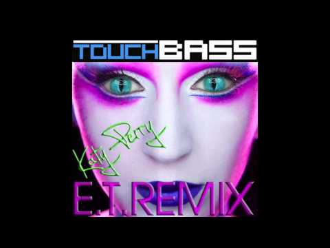 Katy Perry - ET (Touch Bass Remix)
