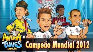 ANIMATUNES - Timão Campeão Mundial 2012 thumbnail