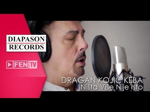 Dragan Kojić Keba - Ništa više nije isto
