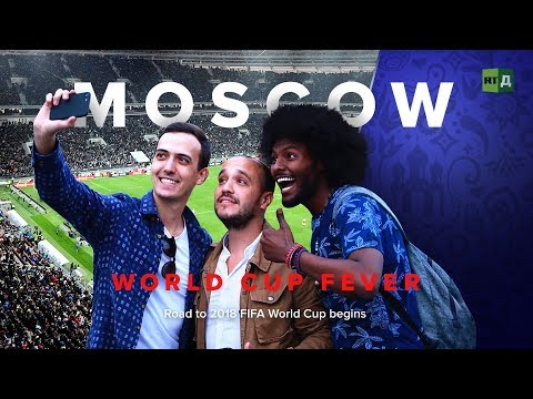 World Cup Fever: Moscow. Road to 2018 FIFA World Cup begins