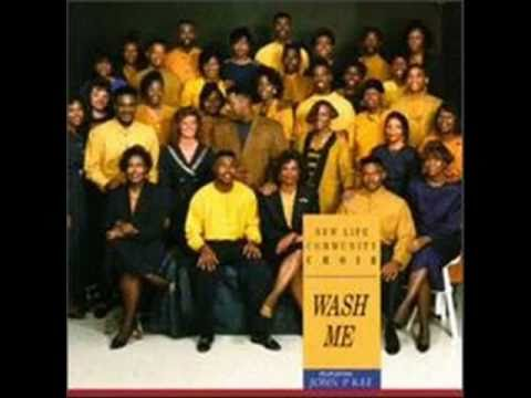 Wash Me by The New Life Community Choir featuring Pastor John P. Kee