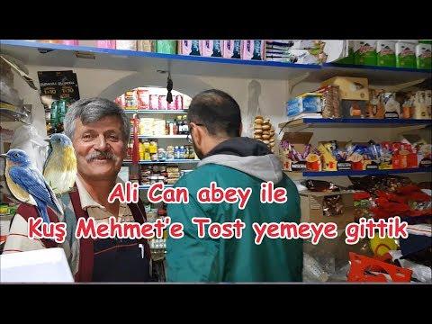 Ali Can abey le  Kuş Mehmet'e tost yemeye gittik