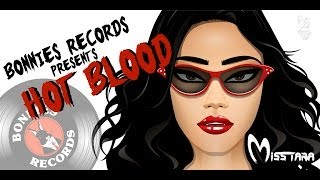 Miss Tara - Original Mix - Hot Blood (Preview) Available March 24th on Beatport