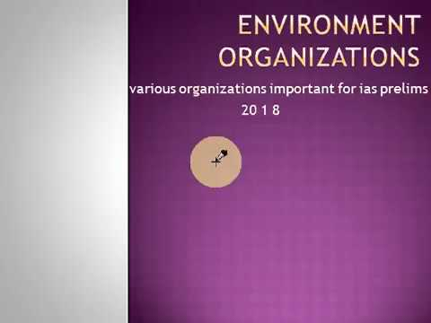 Lecture 4 Important Environment Organization हिंदी में for IAS Prelims 2018