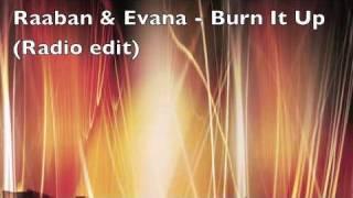 Raaban & Evana - Burn It Up (Radio edit) + DL