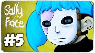 Салли Фейс жив?! - Sally Face -  Эпизод 5 - Воспоминания и сны