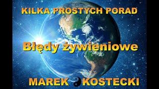 Marek Kostecki - Błędy żywieniowe. Kilka prostych porad. Medycyna Chińska w praktyce. cz.4