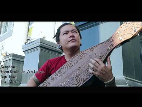 Symphony Clean Bandit feat. Zara Larsson [Sape' Cover Uyau Moris]  Borneo Traditional Instrument