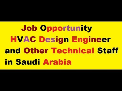 Job Opportunity Hvac Design Engineer And Other Technical Staff In Saudi Arabia Youtube