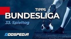 BUNDESLIGA VORHERSAGE - Tipps zum 33. Spieltag der Saison 2019 / 2020