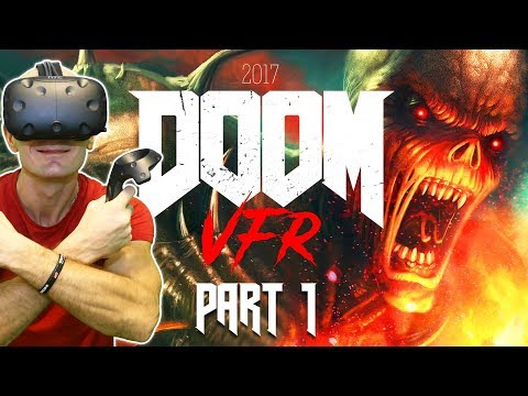 LET'S PLAY DOOM VFR! | DOOM VFR Review & HTC Vive VR Gameplay Part 1