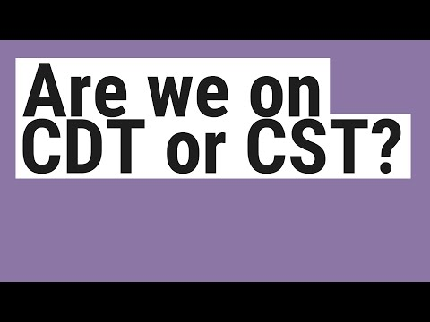 Are We On CDT Or CST?