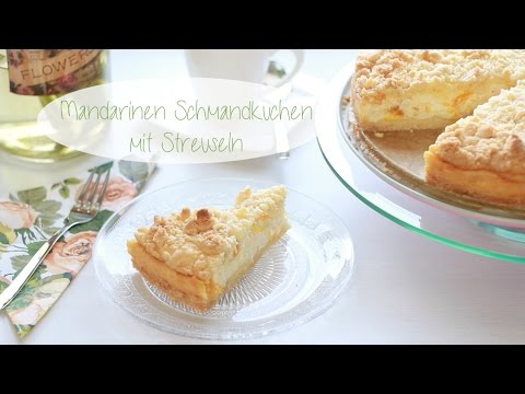 Mandarinen Schmandkuchen Mit Streuseln Youtube