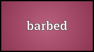 Barbed Meaning
