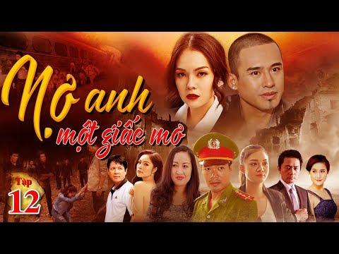 Phim Việt Nam Hay Nhất 2019   Nợ Anh Một Giấc Mơ - Tập 12   TodayFilm