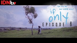 Download Video If Only (Web Series) - Episode 6 FINALE│IDNtv MP3 3GP MP4