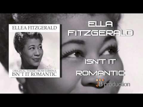 Ella Fitzgerald - Isn't It Romantic (Original Theme From ''Sabrina'')