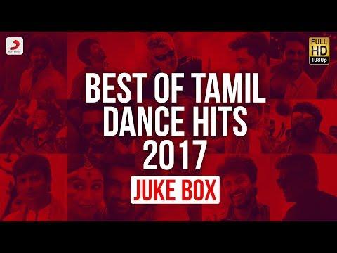 Best of Tamil Dance Hits 2017 - Juke Box