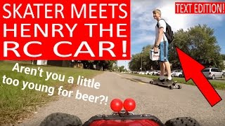 henry the fpv rc car runs into skateboarders filmed with gopro