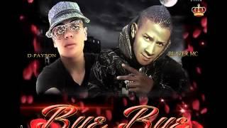 Bye Bye Blazer MC FT D-Payson Prod. Musik Perfect