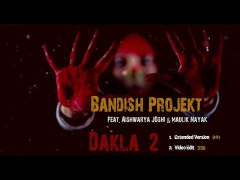 Bandish projekt - Dakla 2 Feat. Aishwarya Joshi & Maulik Nayak