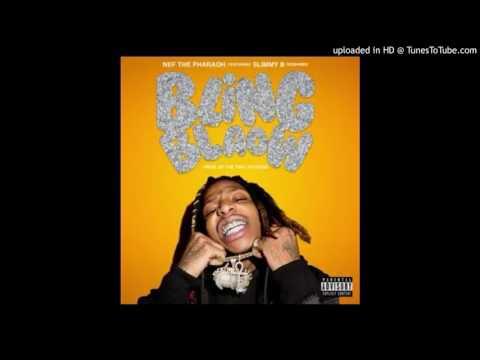 Nef The Pharaoh - Bling Blow ft. SOB x RBE  (Slimmy B)