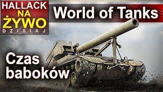 Czas baboków - World of Tanks - Na żywo
