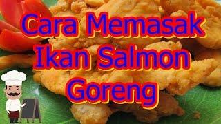Cara Memasak Ikan Salmon Goreng - Kreasi resep masakan khas Indonesia cara memasak ikan salmon goreng tepung dan menu praktis sehari hari.