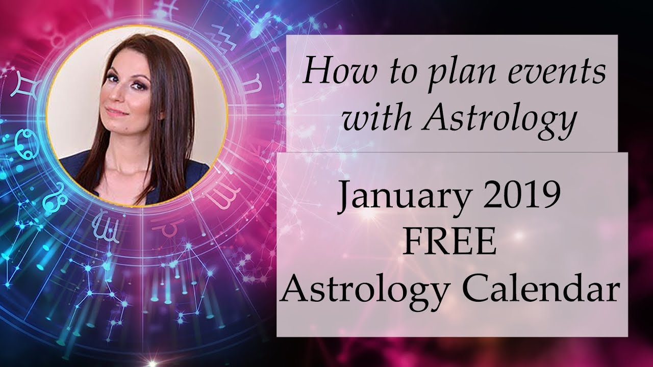 How to Plan Events with Astrology? Free Calendar for January 2019!