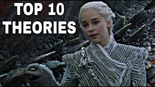 The Top 10 Theories That Must Happen!! - Game of Thrones Season 8 Theories