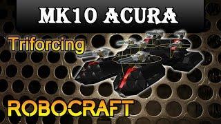 Mk10 ACURA - Robocraft Triforcing Tutorial