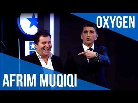 OXYGEN Pjesa 1 - Afrim Muqiqi 19.05.2018