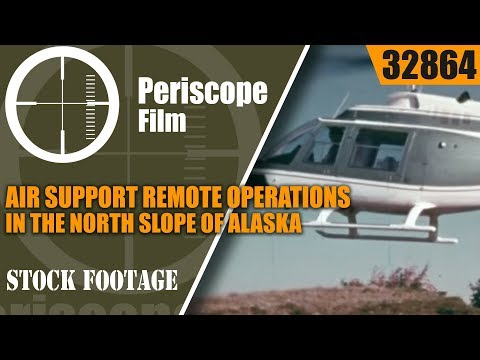 AIR SUPPORT REMOTE OPERATIONS IN THE NORTH SLOPE OF ALASKA  32864