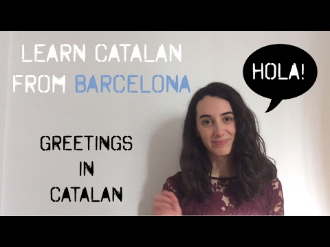 Learn Greetings in Catalan