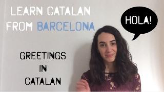 Learn Greetings in Catalan
